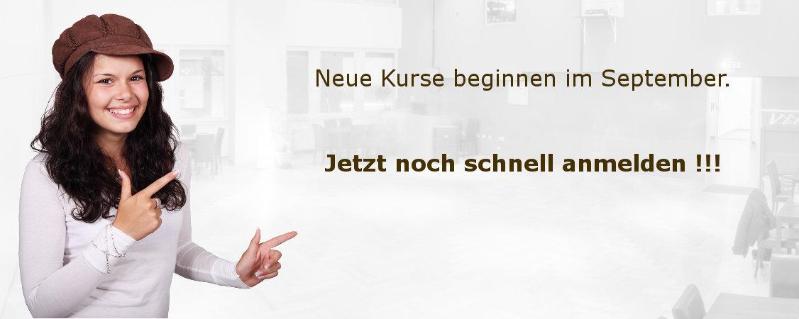 ACHTUNG! Die neuen Kurse starten Anfang September - JETZT NOCH ANMELDEN...